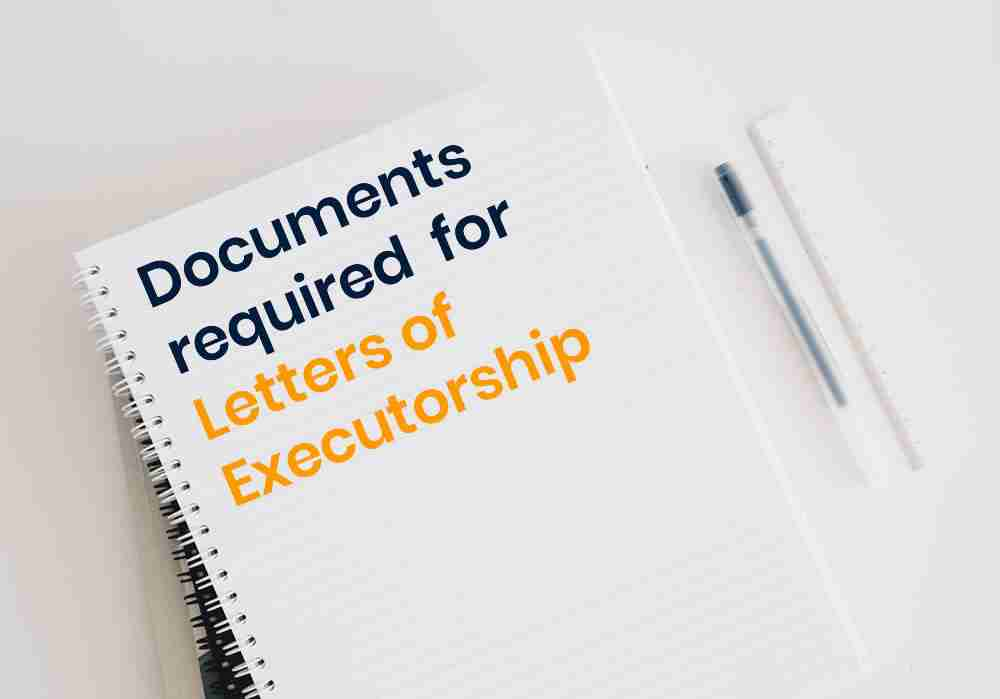 Documents required by the Master for Letters of Executorship to be issued